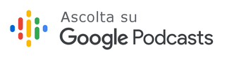 Ascolta su Google Podcasts